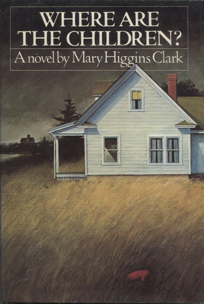 Where Are The Children. by  Mary Higgins. Clark