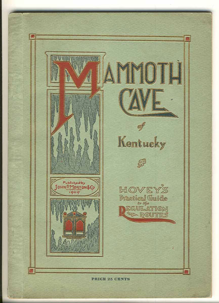 Hovey's Hand-Book Of The Mammoth Cave Of Kentucky. A Practical Guide To The Regulation Routes With Maps And Illustrations by  D.D., Horace Carter Hovey