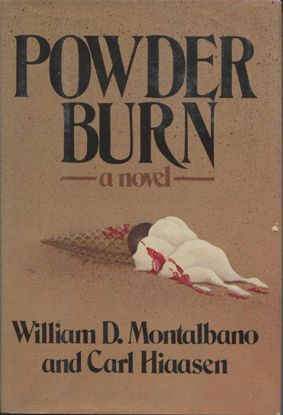 Powder Burn. by  William D. And Carl Hiaasen Montalbano
