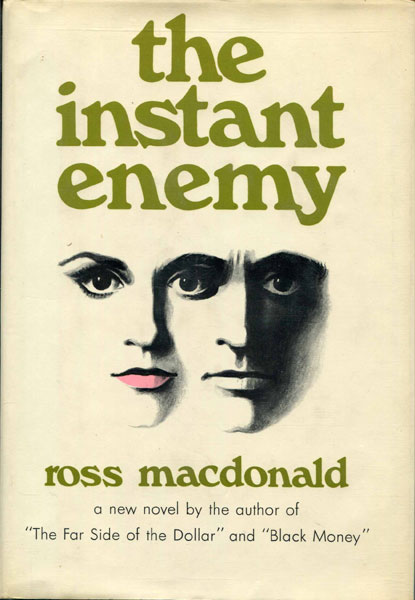 The Instant Enemy. by  Ross. Macdonald