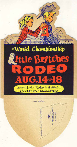 World Championship Little Britches Rodeo Aug 14 Thru 18. Largest Junior Rodeo In The World!  Littleton, Colorado. Promotional  Die-Cut Display Piece by Anonymous