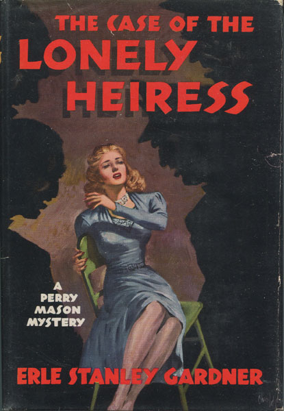 The Case Of The Lonely Heiress by  Erle Stanley. Gardner