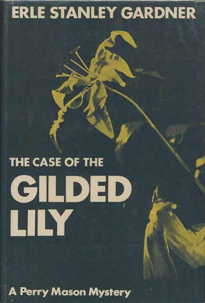 The Case Of The Gilded Lily by Erle Stanley Gardner