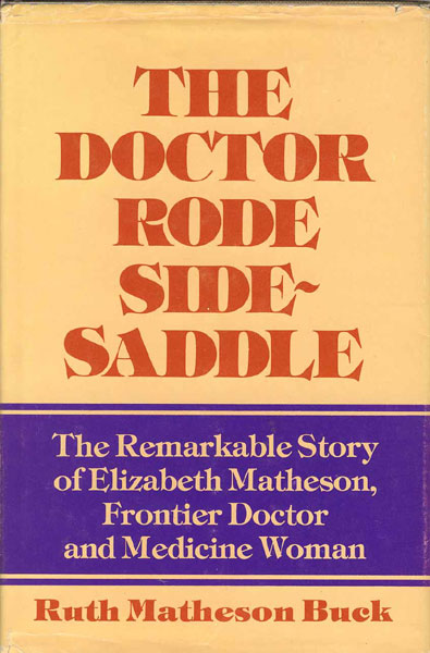 The Doctor Rode Side-Saddle by  Ruth Matheson Buck