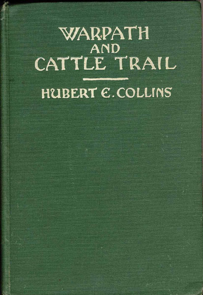 Warpath & Cattle Trail. by  Hubert E. Collins