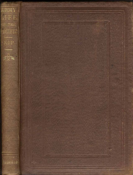 Army Life On The Pacific; A Journal Of The Expedition Against The Northern Indians, The Tribes Of The Coeur  D'Alenes, Spokans, And Pelouzes, In The Summer Of 1858. by  Lawrence. Kip