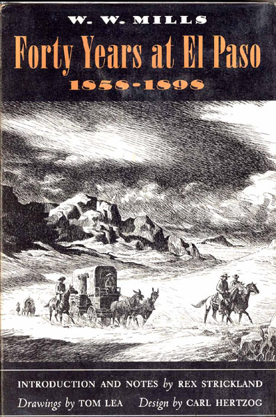 Forty Years At El Paso, 1858-1898.  by  William W. Mills