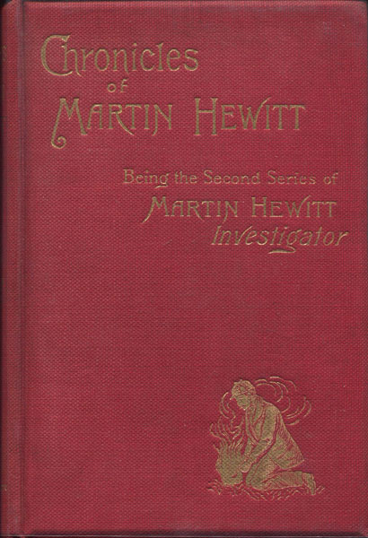 Chronicles Of Martin Hewitt. Being The Second Series Of The Adventures Of Martin Hewitt: Investigator by  Arthur. Morrison