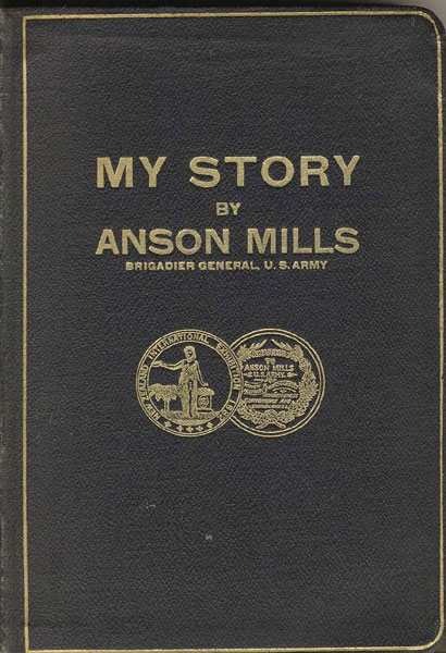 My Story by  Brigadier General Anson Mills