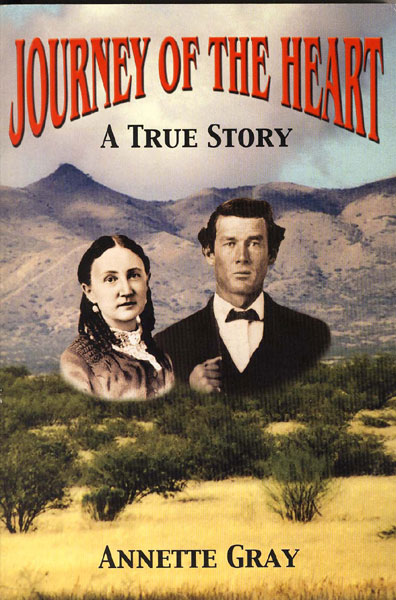 "Journey Of The Heart. The True Story Of Mamie Aguirre (1844-1906), A Southern Belle In The ""Wild West"" by Annette Gray"