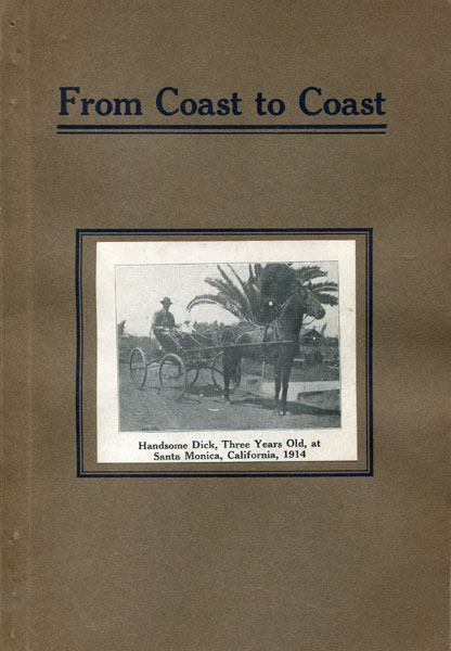 From Coast To Coast. The Only Man To Drive A Single Horse Across The Continent, Starting At Catalina Island, California, And Finishing At Coney Island, New York. Complete Story Of This Wonderful Trip As Told By The Author, Prof. George D. Brown by  Prof. George D. Brown