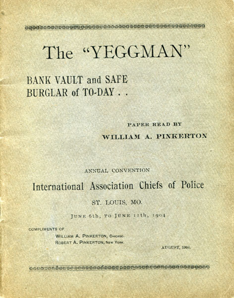 "The ""Yeggman."" Bank Vault And Safe Burglar Of To-Day by  William A. Pinkerton"