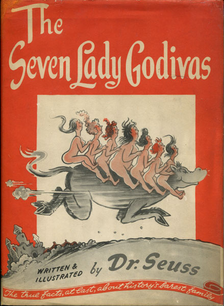 The Seven Lady Godivas Dr. Seuss  [Written And Illustrated By]