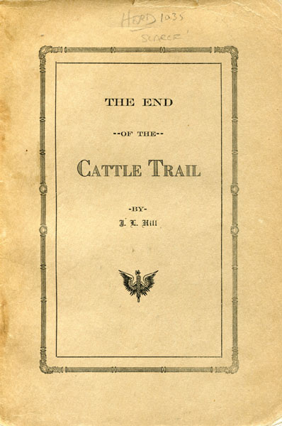 The End Of The Cattle Trail. by  J.L. Hill