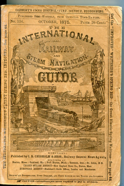 The International Railway And Steam Navigation Guide / (Title Page) The International Railway And Steam Navigation Guide, Containing The Time Tables Of All Canadian Railways, The Principal Railroads In The United States, Maps Of The Principal Lines, And Inland Steam Navigation Routes, Together With General Railway Information, Railway Traffic Returns, And Miscellaneous Reading Interesting To The Traveller, Carefully Compiled From Official Sources, And Published Semi-Monthly