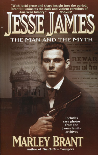 Jesse James. The Man And The Myth by  Marley Brant