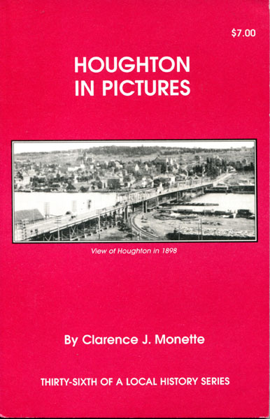 Houghton In Pictures by  Clarence J. Monette