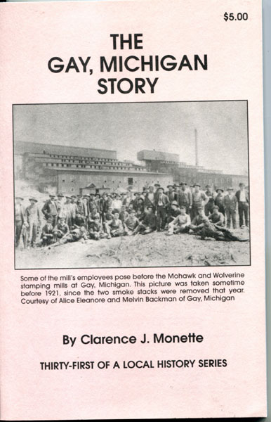 The Gay, Michigan Story by  Clarence J. Monette