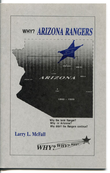 Why? Arizona Rangers. by  Larry L. Mcfall