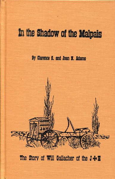 In The Shadow Of The Malpais. by Clarence S. And Joan N. Adams. Adams