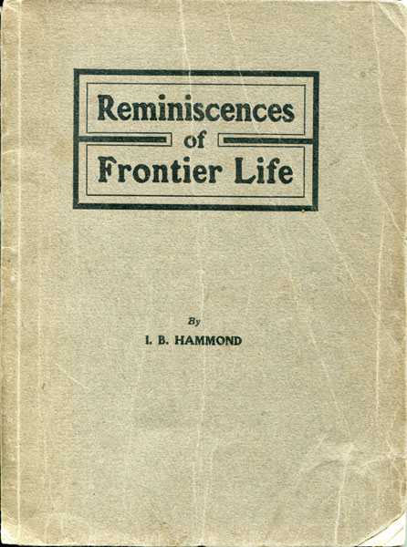 Reminiscences Of Frontier Life. by  Isaac B. Hammond