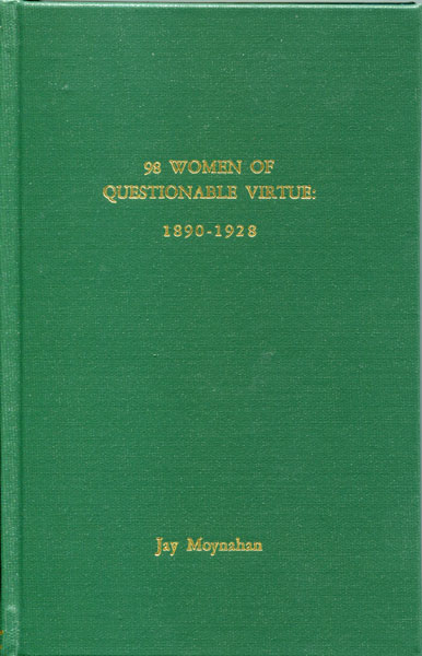 98 Women Of Questionable Virtue: 1890-1928 by  Jay Moynahan