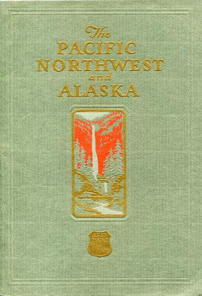 The Pacific Northwest And Alaska Union Pacific Overland
