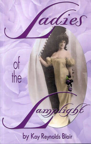 Ladies Of The Lamplight by  Kay Reynolds Blair