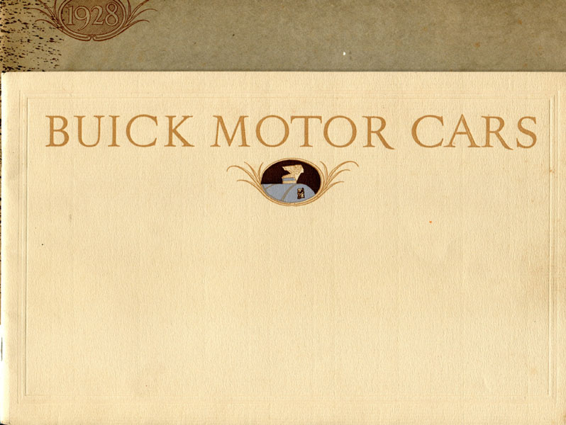 Buick Motor Cars For Nineteen Twenty-Eight. Beauty, Smartness, Luxury, Color, Speed, And Power In A Degree That Sets A New Standard Of Comparison by Buick Motor Company