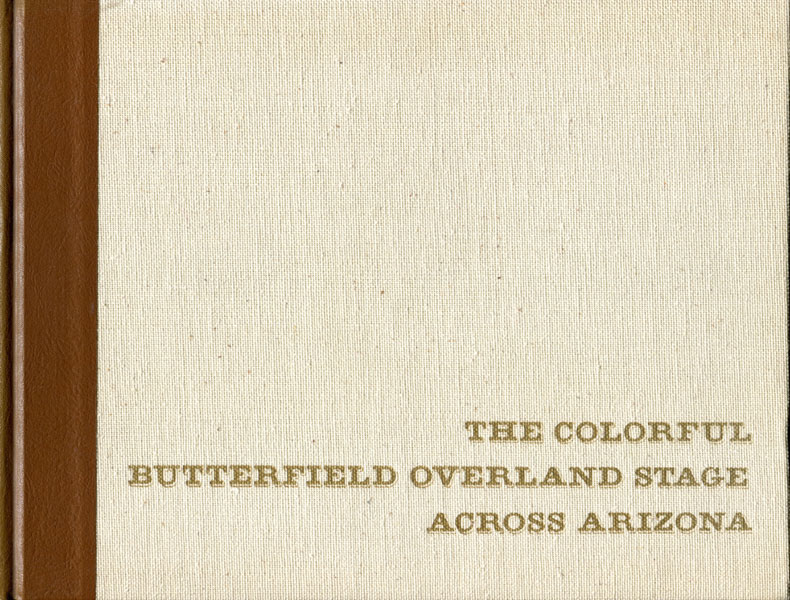 The Butterfield Overland Stage Across Arizona. Reproductions In Color Of 20 Paintings By Marjorie Reed  Marjorie Reed [ Paintings And Text By]