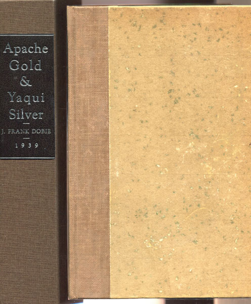 Apache Gold And Yaqui Silver. by  J. Frank. Dobie