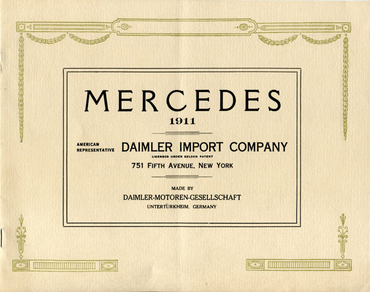Mercedes 1911. American Representative Daimler Import Company, Licensed Under Selden Patent...... Dealer's Promotional Catalogue For Five Mercedes Models by Daimler-Motoren-Gesellschaft