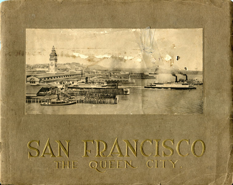 San Francisco - The Queen City. The City Loved Around The World.