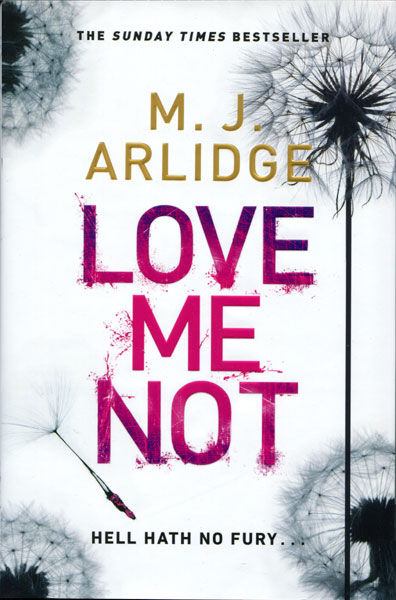 Love Me Not by M.J. Arlidge