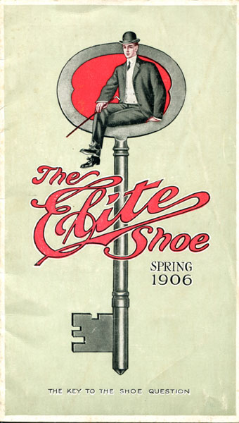 The Elite Shoe. Spring 1906. The Key To The Shoe Question