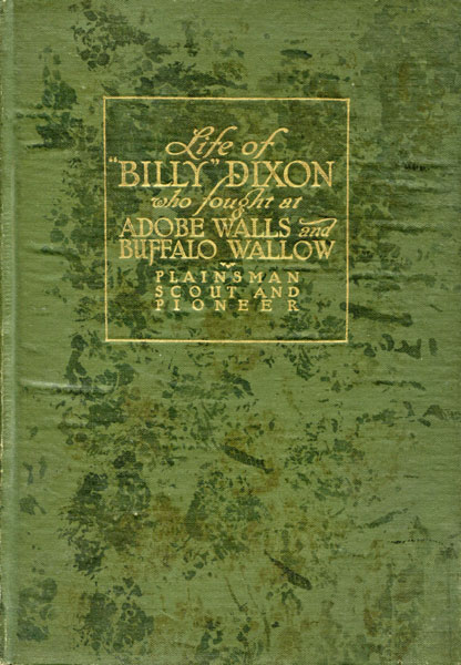 "Life And Adventures Of ""Billy"" Dixon Of Adobe Walls, Texas Panhandle. by Frederick S. Barde"
