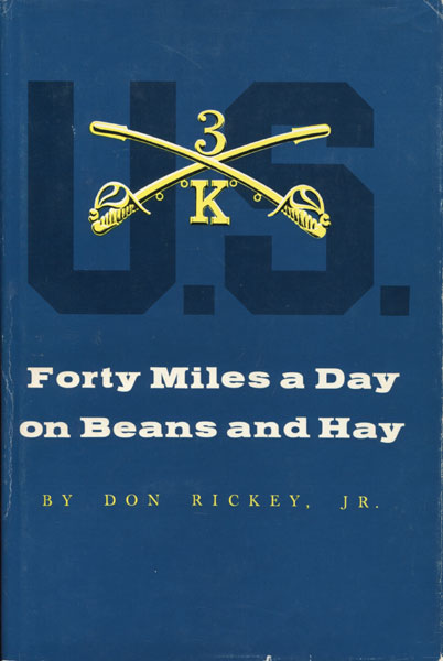 Forty Miles A Day On Beans And Hay. The Enlisted Soldier Fighting The Indian Wars  Don. Rickey, Jr