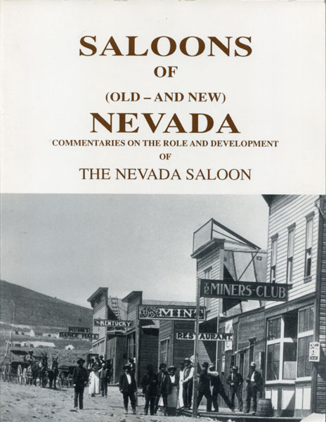 Saloons Of (Old - And New) Nevada, Commentaries On The Role And Development Of The Nevada Saloon. [Cover Title] by  Raymond M Smith