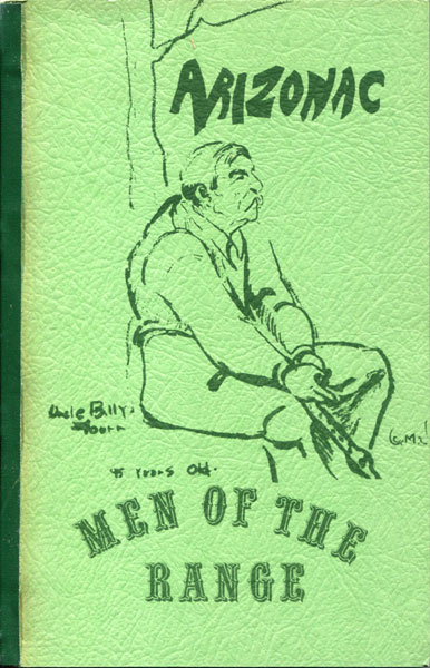 Arizonac: Men Of The Range, A Collection Of Reports By Members Of The History Club, Sunnyside High School, Tucson, Arizona  Madge  Bergmann [Editor]