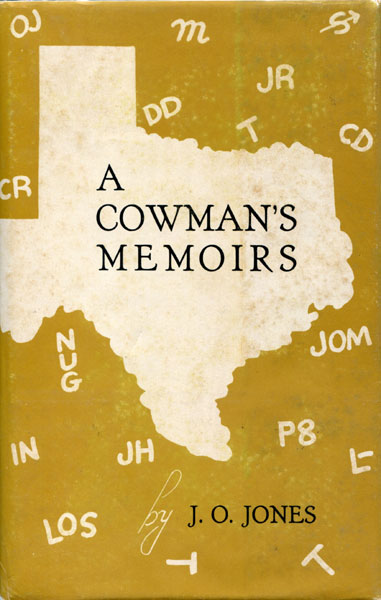 A Cowman's Memoirs. by J. O. Jones