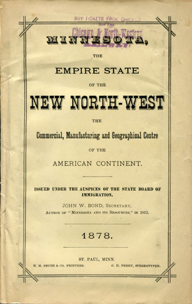 Minnesota, The Empire State Of The New North-West, The Commercial, Manufacturing And Geographical Centre Of The American Continent. by Board Of Immigration For The State Of Minnesota