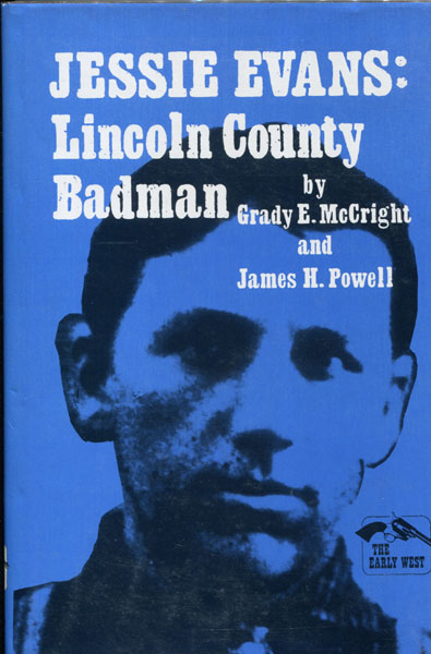 Jessie Evans: Lincoln County Badman by  Grady E. And James H. Powell Mccright