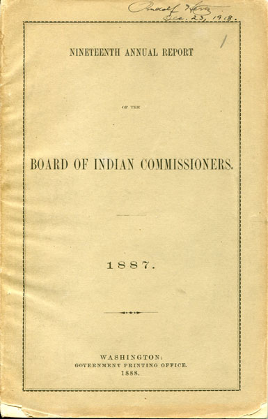 Nineteenth Annual Report Of The Board Of Indian Commissioners - 1887