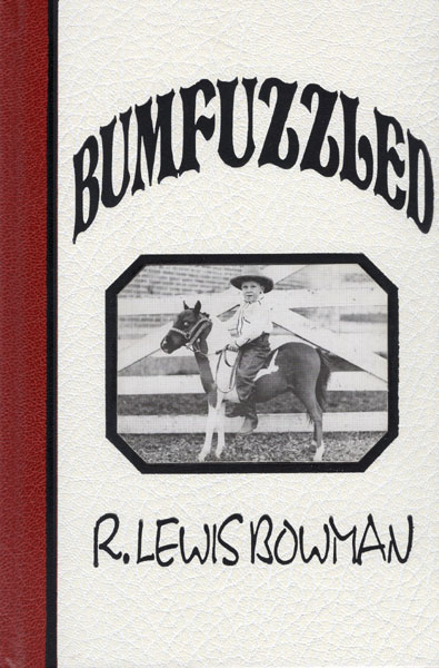 Bumfuzzled. by  R. Lewis. Bowman