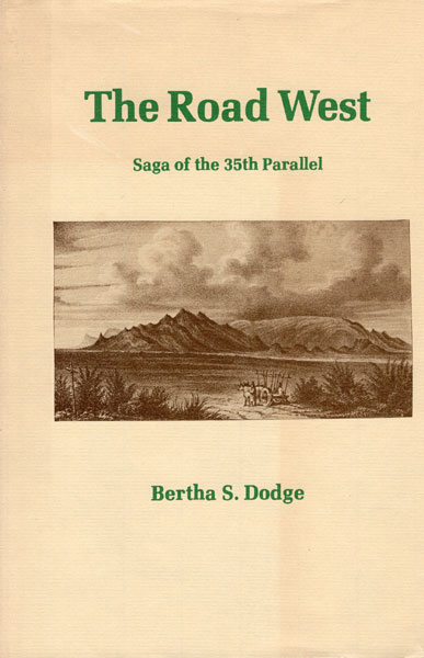 The Road West, Saga Of The 35th Parallel by  Bertha S. Dodge