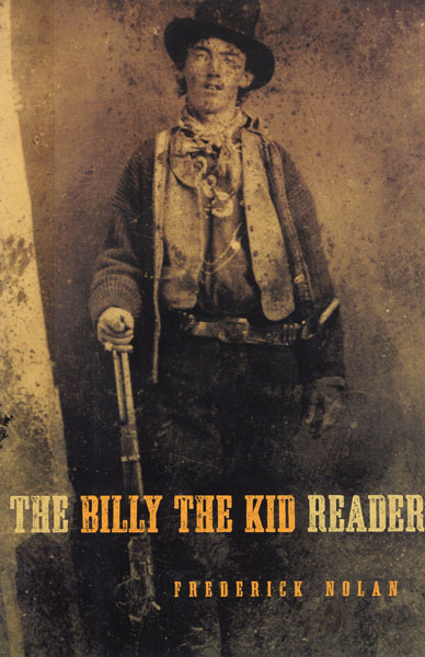 The Billy The Kid Reader.  Frederick Nolan [Edited By]