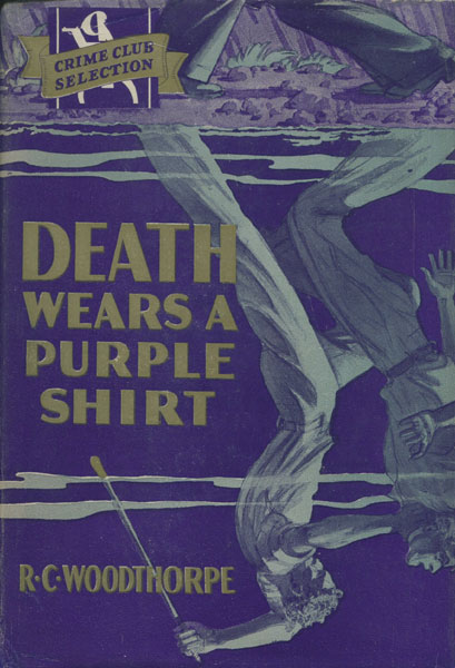 Death Wears A Purple Shirt by R. C. Woodthorpe