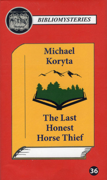 The Last Honest Horse Thief by  Michael Koryta