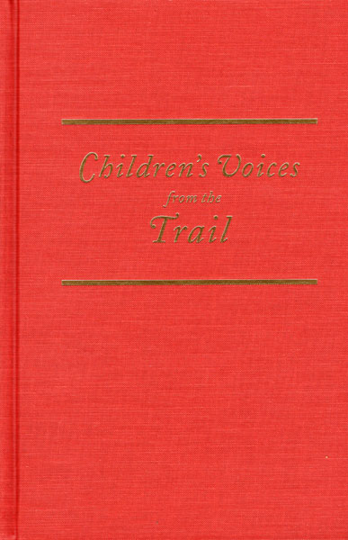 Children's Voices From The Trail. Narratives Of The Platte River Road by Rosemary Gudmundson Palmer