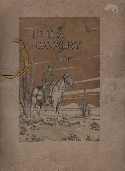 A History And Photographic Record Of The First Cavalry, Colonel J. E. Gaujot, Commanding, 1919 by  Colonel J. E. Gaujot